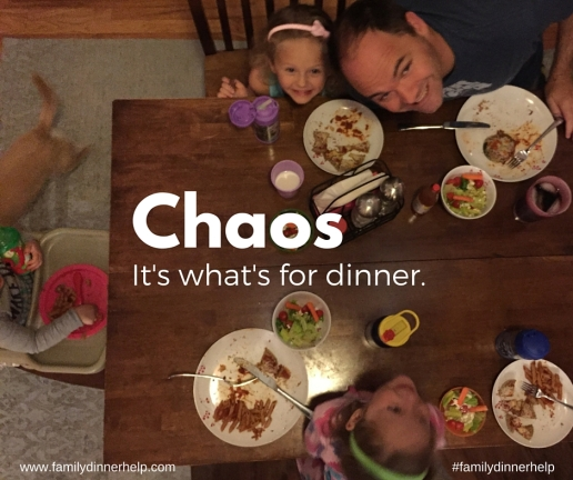 Chaos. It's what's for dinner.